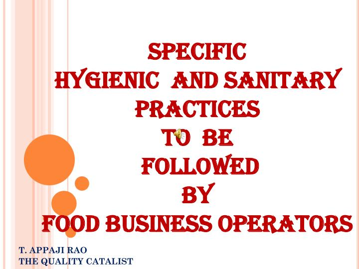 specific hygienic and sanitary practices to be followed by food business operators n.