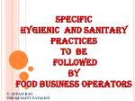 specific hygienic and sanitary practices to be followed by food business operators