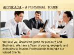 approach a personal touch