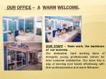 our office a warm welcome1