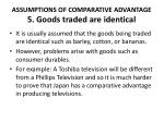 assumptions of comparative advantage 5 goods traded are identical
