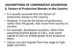 assumptions of comparative advantage 6 factors of production remain in the country