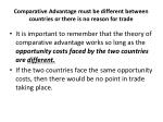 comparative advantage must be different between countries or there is no reason for trade
