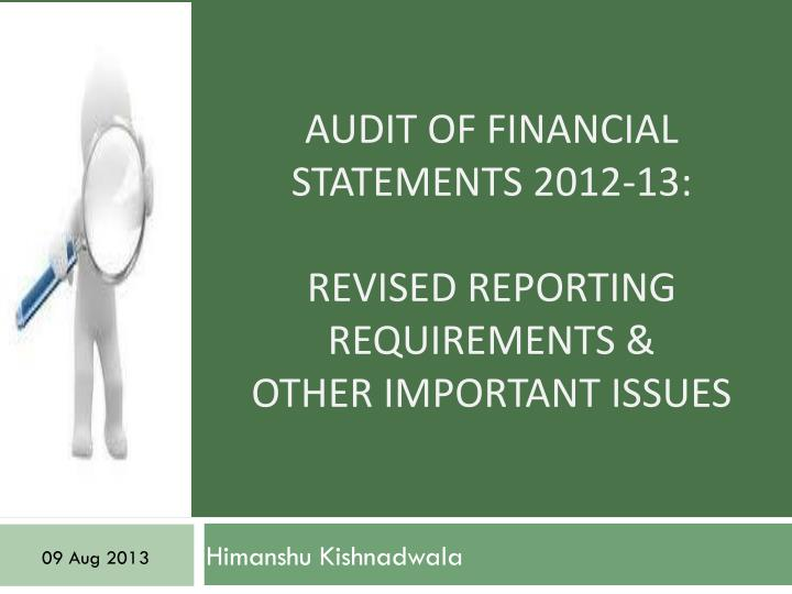 audit of financial statements 2012 13 revised reporting requirements other important issues n.