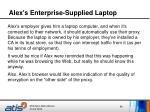 alex s enterprise supplied laptop