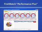 firstwatch performance plus
