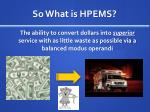 so what is hpems