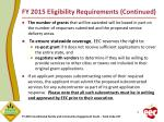 fy 2015 eligibility requirements continued