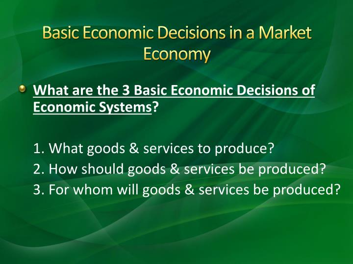 Basic Economic Decisions in a Market Economy