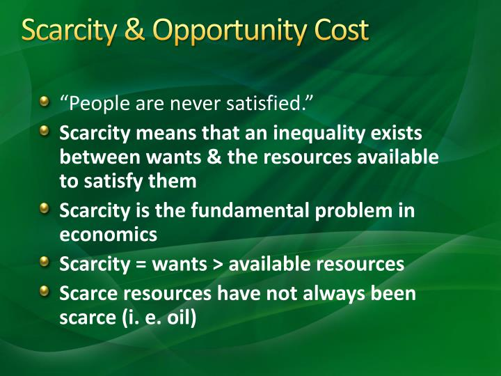 Scarcity opportunity cost