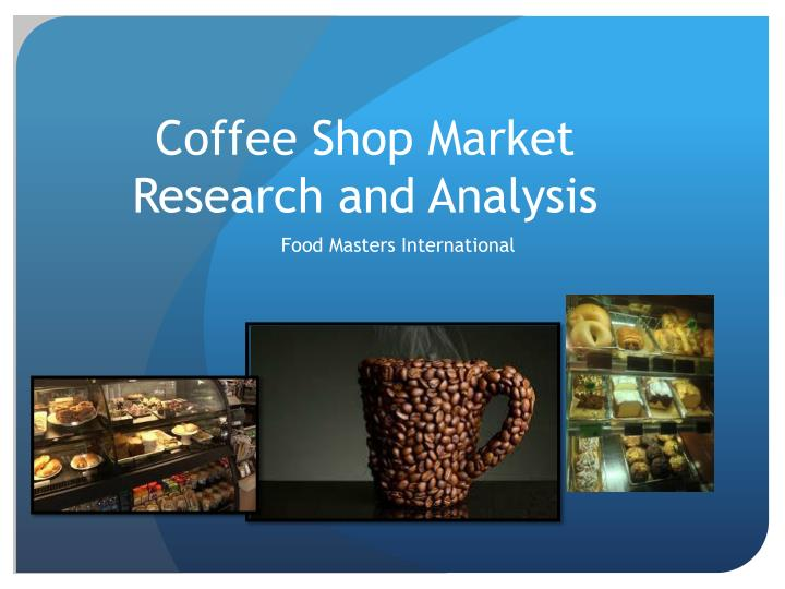 coffee marketing analysis Coffee market in china : an analysis proposed by gma coffee consumption in  china china has long been, based on its history, a tea drinker.