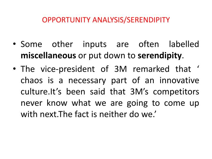 OPPORTUNITY ANALYSIS/SERENDIPITY
