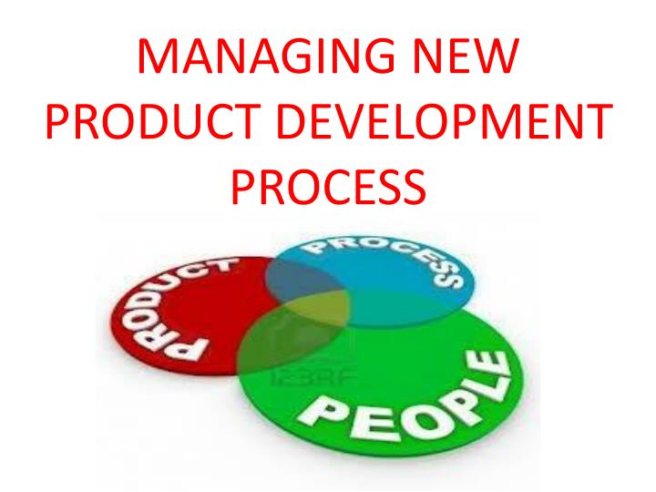 MANAGING NEW PRODUCT DEVELOPMENT PROCESS