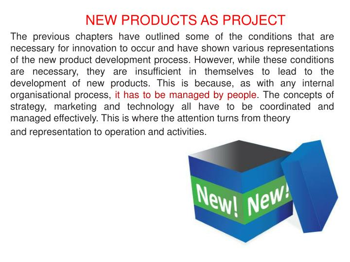NEW PRODUCTS AS PROJECT