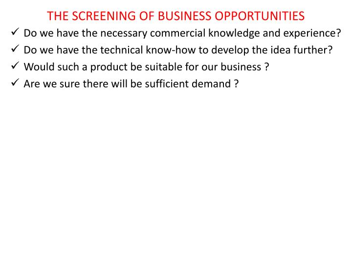 THE SCREENING OF BUSINESS OPPORTUNITIES