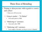 three eras of retailing