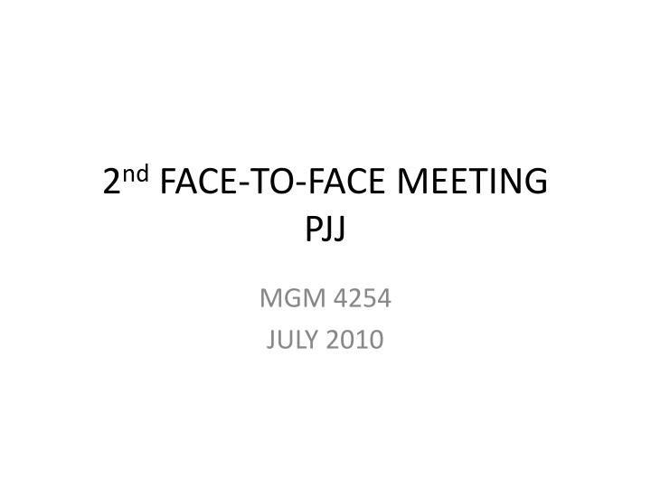 2 nd face to face meeting pjj n.