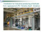 installation for industrial producing of biofuels from rapeseed oil pc grodno azot grodno