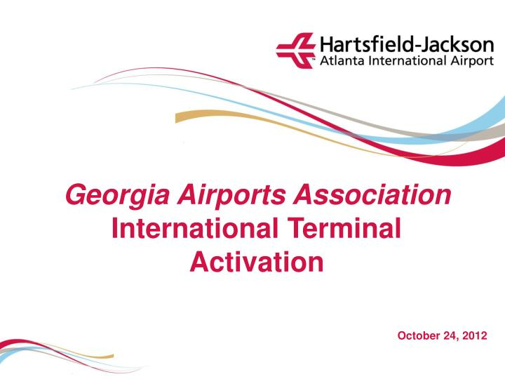 georgia airports association international terminal activation n.