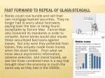 fast forward to repeal of glass steagall