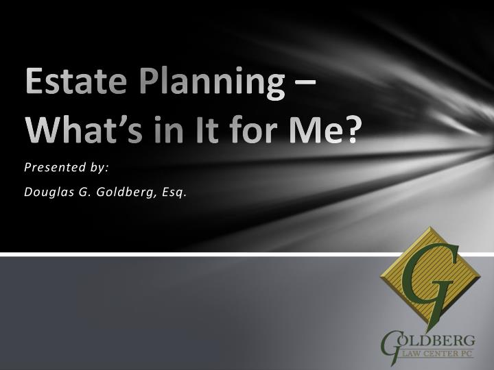 estate planning what s in it for me n.