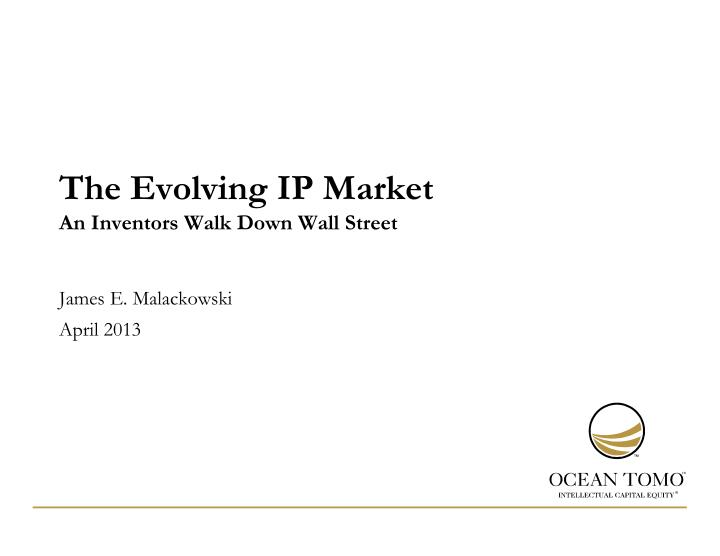 the evolving ip market an inventors walk down wall street n.