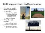 field improvements and maintenance