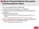 ibasis project initiative discussion communications plans