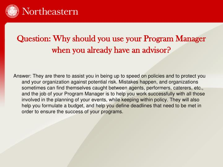 Question: Why should you use your Program Manager when you already have an advisor?