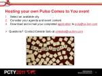 hosting your own pulse comes to you event