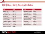 ibm cities north america q2 dates