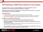 participating in ibm pulse comes to you events