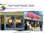 fast food nordic style