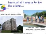 learn what it means to live like a king