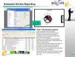 extensive on line reporting