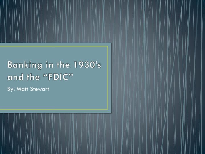 banking in the 1930 s and the fdic n.