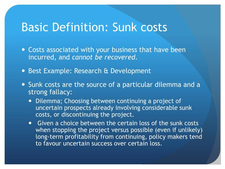 Basic Definition: Sunk costs