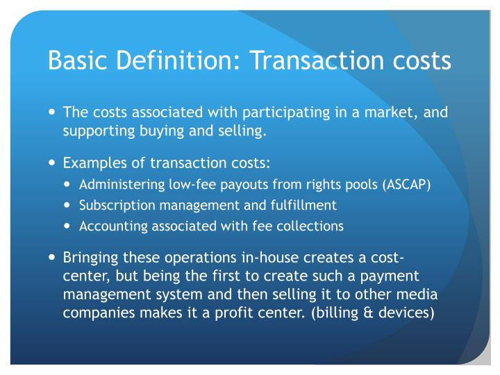 Basic Definition: Transaction costs