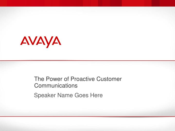 the power of proactive customer communications n.