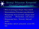 strategi pelayanan kompetitif overall cost leadership
