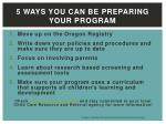 5 ways you can be preparing your program
