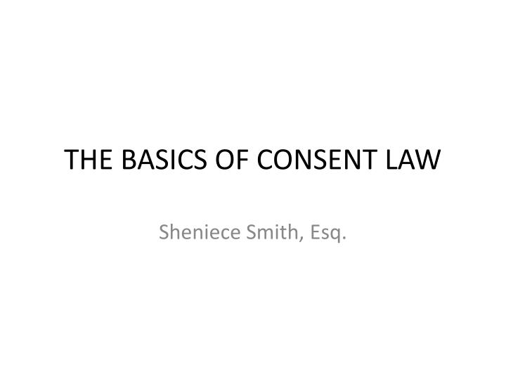 the basics of consent law n.
