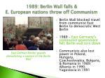 1989 berlin wall falls e european nations throw off communism