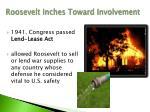 roosevelt inches toward involvement