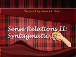 prepared by joanna i omer sense relations ii syntagmatic