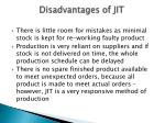 disadvantages of jit