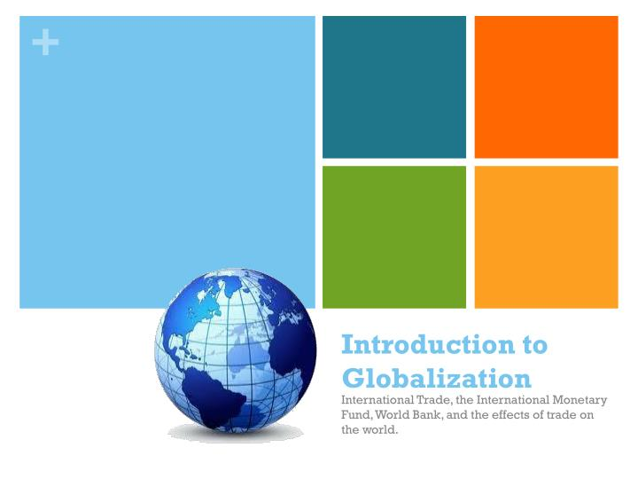 introduction to globalization Engage with fellow readers of introducing globalization on the book's facebook page at wwwfacebookcom/introducingglobalization an introduction, 2nd edition by.