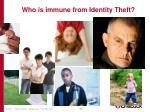 who is immune from identity theft