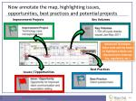 now annotate the map highlighting issues opportunities best practices and potential projects