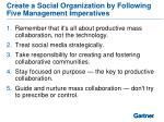 create a social organization by following five management imperatives